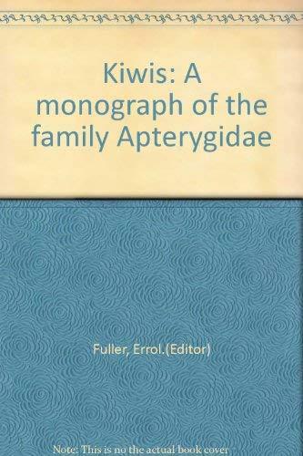 Kiwis - A Monograph of the Family: Fuller, Errol (ed.)