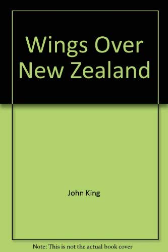 Wings Over New Zealand : a pictorial chronicle of New Zealand avi ation
