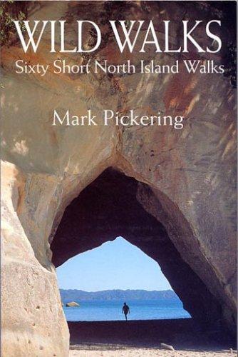 9780908704415: Wild Walks: Sixty Short North Island Walks