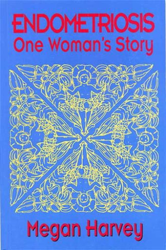 9780908704439: Endometriosis One Woman's Story [Paperback] by Harvey, Megan