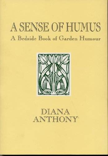 A Sense of Humus : A Bedside: Anthony, Diana and
