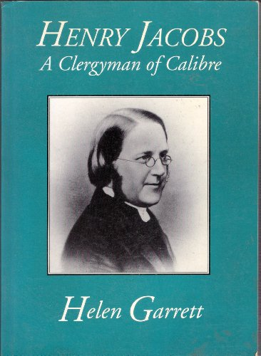 9780908704545: Henry Jacobs a Clergyman of Calibre (including the reminiscences of Mary Thompson)
