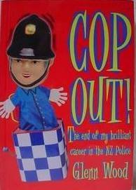 9780908704897: Cop out!: The end of my brilliant career in the New Zealand police