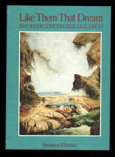 Like them that dream: The Maori and: Bronwyn Elsmore