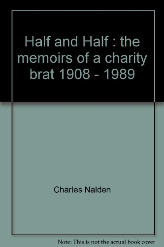 9780908705481: Half and Half : the memoirs of a charity brat 1908 - 1989