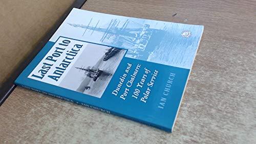 Last Port to Antarctica. Dunedin and Port: Church Ian