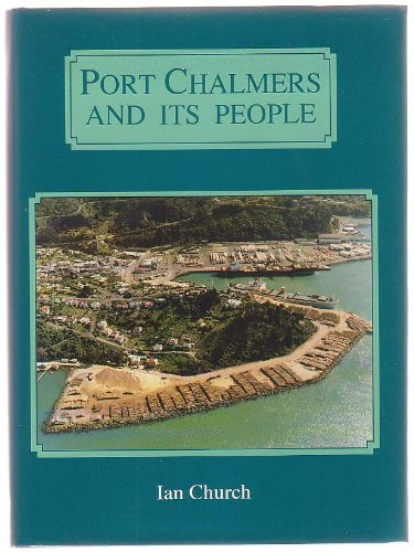 Port Chalmers and its People: Church, Ian