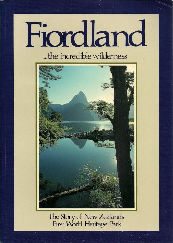 Fiordland the Incredible Wilderness (9780908776153) by John Cobb