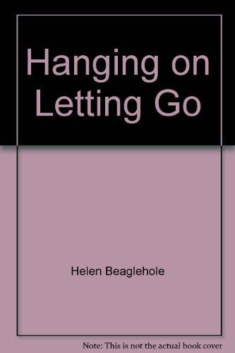 Hanging on Letting Go: Helen Beaglehole
