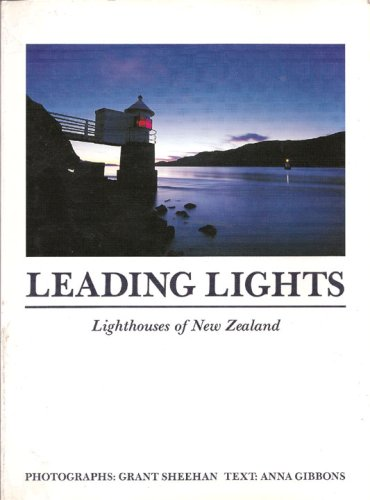 Leading lights lighthouses of New Zealand: Gibbons, Anna.