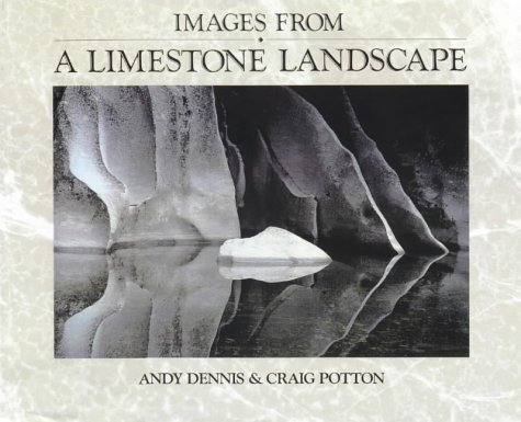 Images from a Limestone Landscape [SIGNED; INSCRIBED]: Potton, Craig and Andy Dennis
