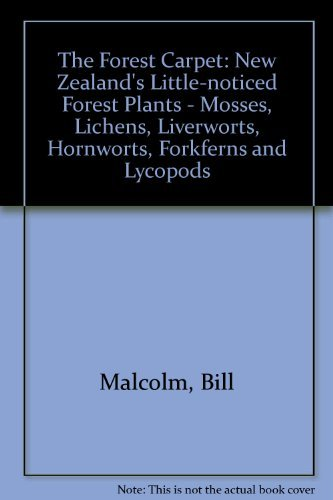 9780908802081: The Forest Carpet: New Zealand's Little-Noticed Forest Plants-Mosses, Lichens, Liverworts, Hornworts, Fork-Ferns, and Lycopods