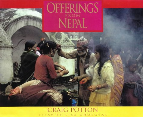 Offerings from Nepal [SIGNED]: Choegyal, Lisa and Craig Potton