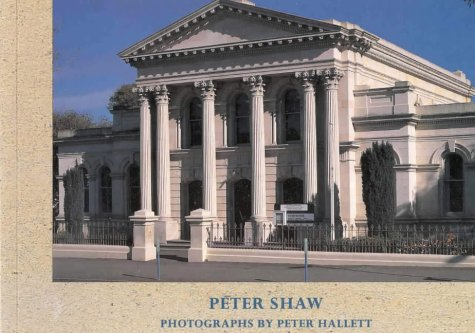 Whitestone Oamaru: A Victorian Architectural Heritage: Peter Shaw, Peter Hallett