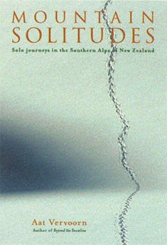 9780908802647: Mountain Solitudes: Solo Journeys in the Southern Alps of New Zealand