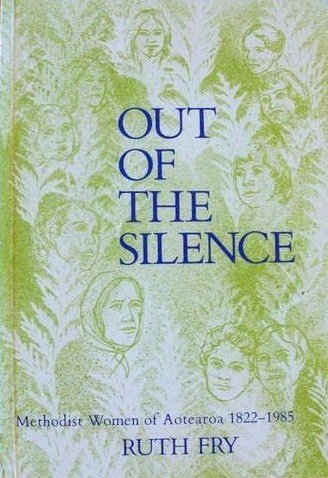 9780908803002: Out of the silence: Methodist women of Aotearoa, 1822-1985