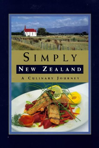 Simply New Zealand: a Culinary Journey: Anonymous