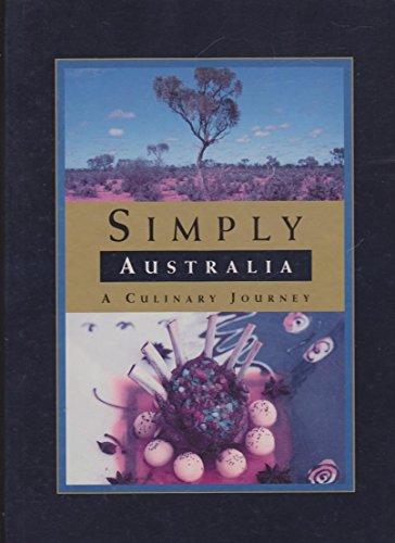 9780908808762: Simply Australia a Culinary Journey