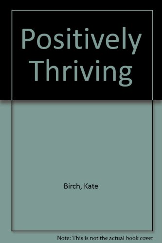 9780908812257: Positively Thriving