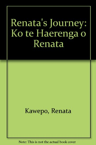 9780908812363: Renata's Journey: Ko te Haerenga o Renata (English and Maori Edition)
