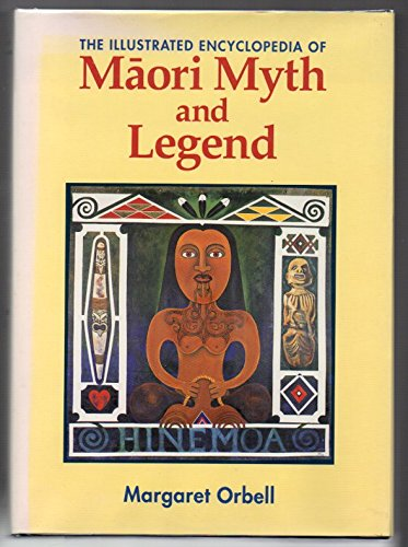 9780908812455: The illustrated encyclopedia of Māori myth and legend