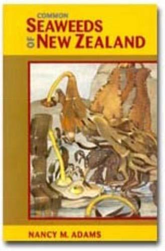 Common Seaweeds of New Zealand: Adams, Nancy