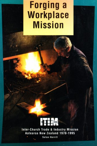 9780908815593: Forging a Workplace Mission: the ITIM Story, 1970-1995
