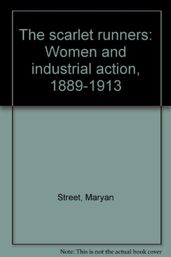 The scarlet runners. Women and industrial action: Street,Maryan.