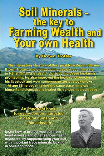 9780908850099: Soil Minerals: The key to Farming Wealth and Your own Health