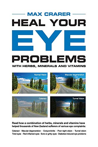 9780908850211: Heal Your Eye Problems With Herbs, Minerals and Vitamins