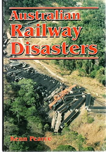 9780908876099: Australian railway disasters