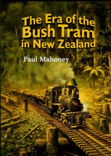 9780908876280: The Era of the Bush Tram in New Zealand