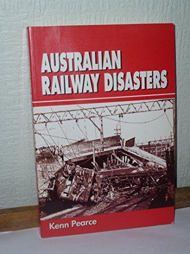9780908876853: Australian Railway Disasters