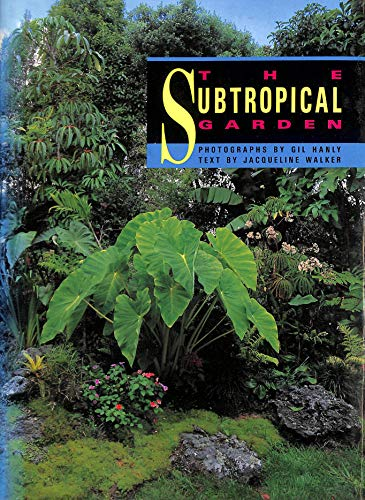 9780908877225: The Subtropical Garden