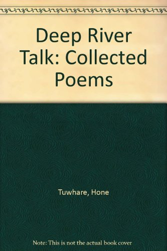 9780908877317: Deep River Talk: Collected Poems