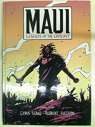 Maui : Legends of the Outcast: Chris Slane; Sullivan, Robert