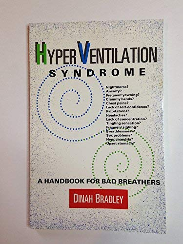Hyper-Ventilation Syndrome; a Handbook for People with Disordered Breathing: Dinah Bradley