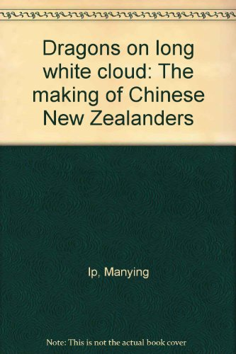 Dragons on the long white cloud: The: Manying Ip