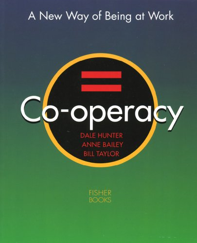 Co-operacy - A New Way of Being at Work: Dale Hunter and Anne Bailey and Bill Taylor