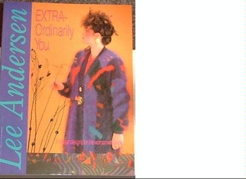 Extra-ordinarily You (Dramatic Knitwear Designs for the: Lee Andersen