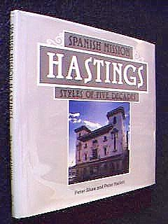 Spanish Mission Hastings: Styles of Five Decades: Shaw, Peter;Hallett, Peter