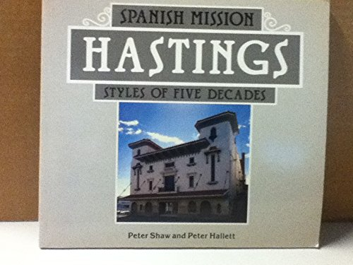 9780908887057: Spanish Mission Hastings: Styles of five decades