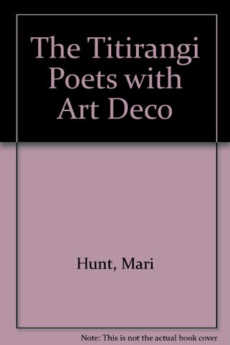 The Titirangi Poets with Art Deco: Hunt, Mari