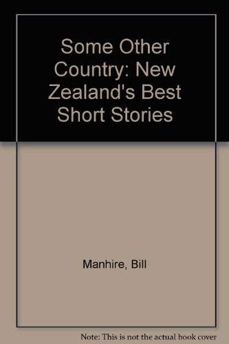 9780908912285: Some Other Country: New Zealand's Best Short Stories