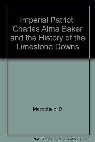 IMPERIAL PATRIOT, Charles Alma Baxter and the History of Limestone Downs