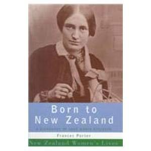 9780908912858: Born to New Zealand: A Biography of Jane Maria Atkinson