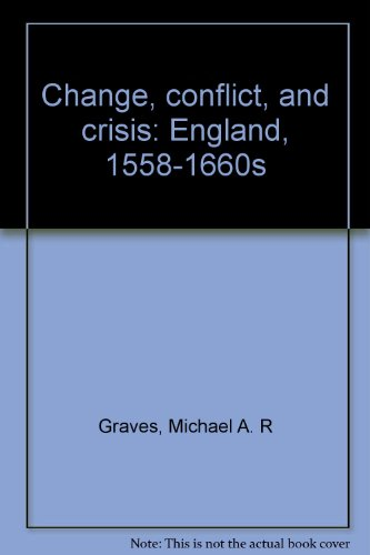 9780908923380: Change, conflict, and crisis: England, 1558-1660s