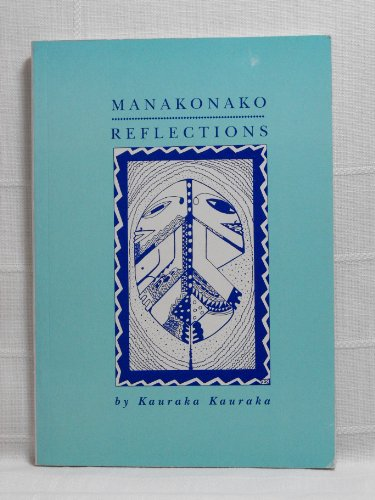 Manakonako / Reflections: Kauraka, Kauraka