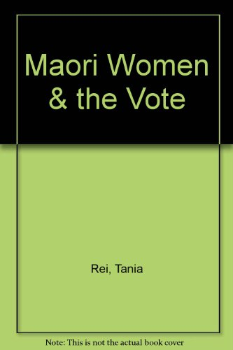 9780908975044: Maori women and the vote