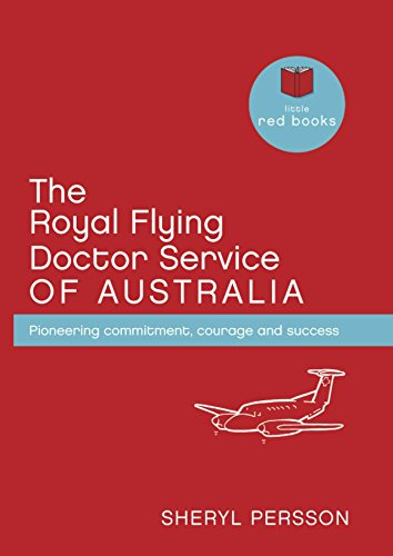 9780908988198: The Royal Flying Doctor Service of Australia: Pioneering Commitment, Courage and Success (Little Red Books)